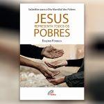 """Publicação: Apresentação da obra """"Jesus representa todos os pobres"""" do professor Eugénio Fonseca"""
